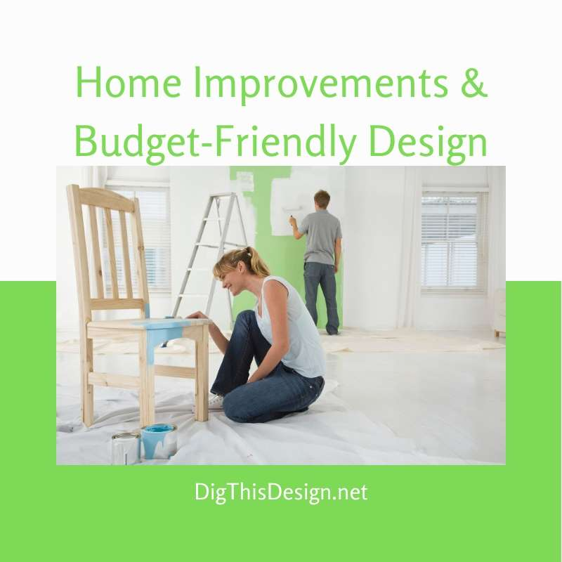 Home Improvements with Budget-Friendly Design