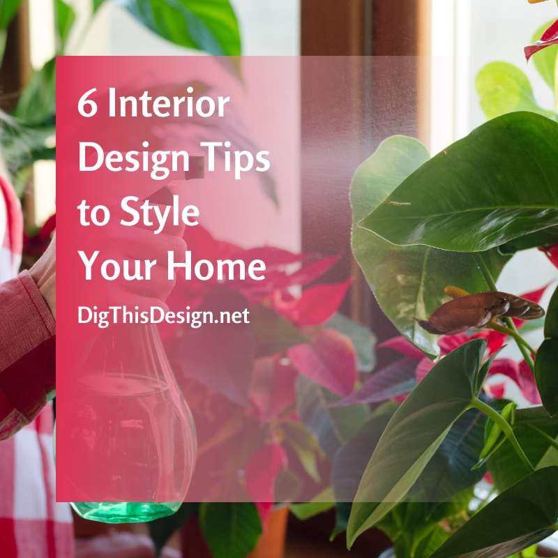 Interior Design Tips to Style & Personalize Your Home