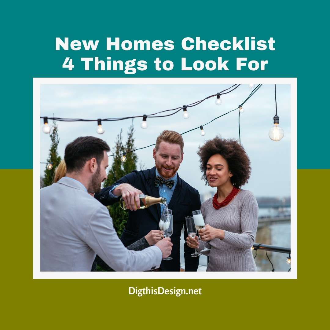 New Homes Checklist 4 Things to Look For