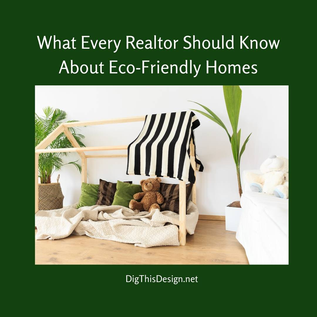 What Every Realtor Should Know About Eco-Friendly Homes