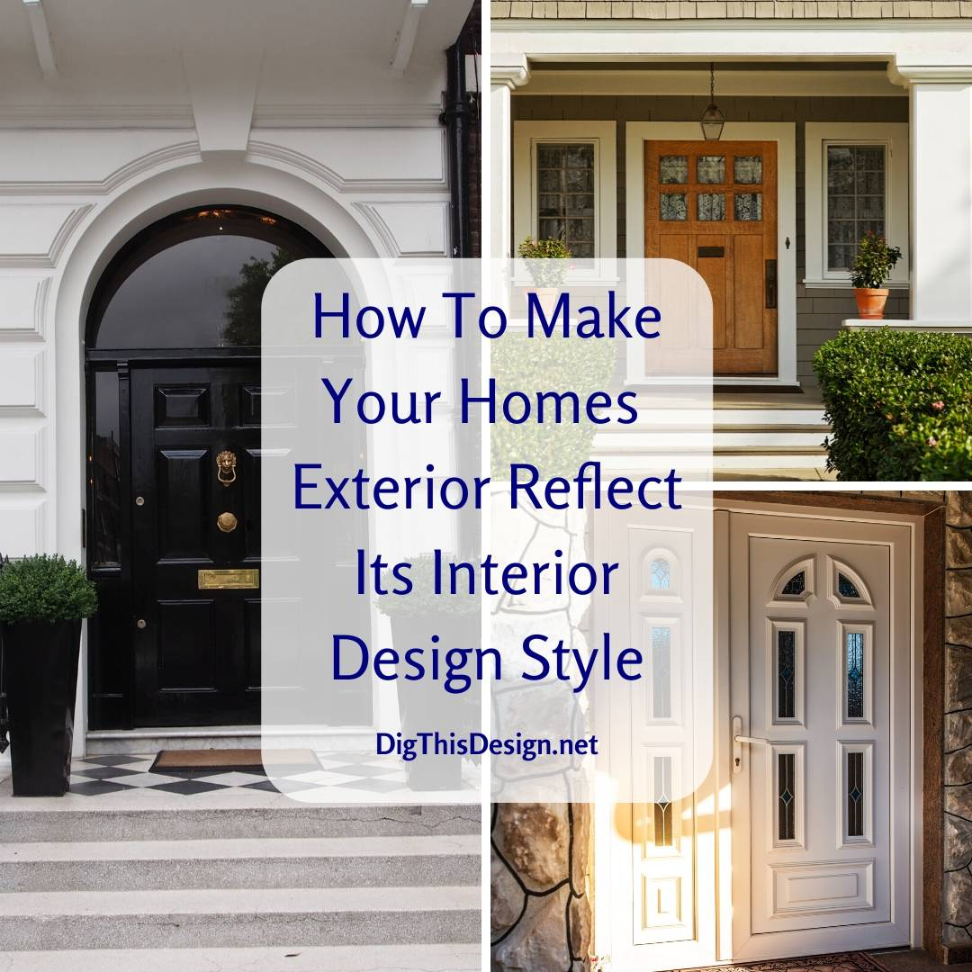 Your Exterior Should Reflect Your Interior Design