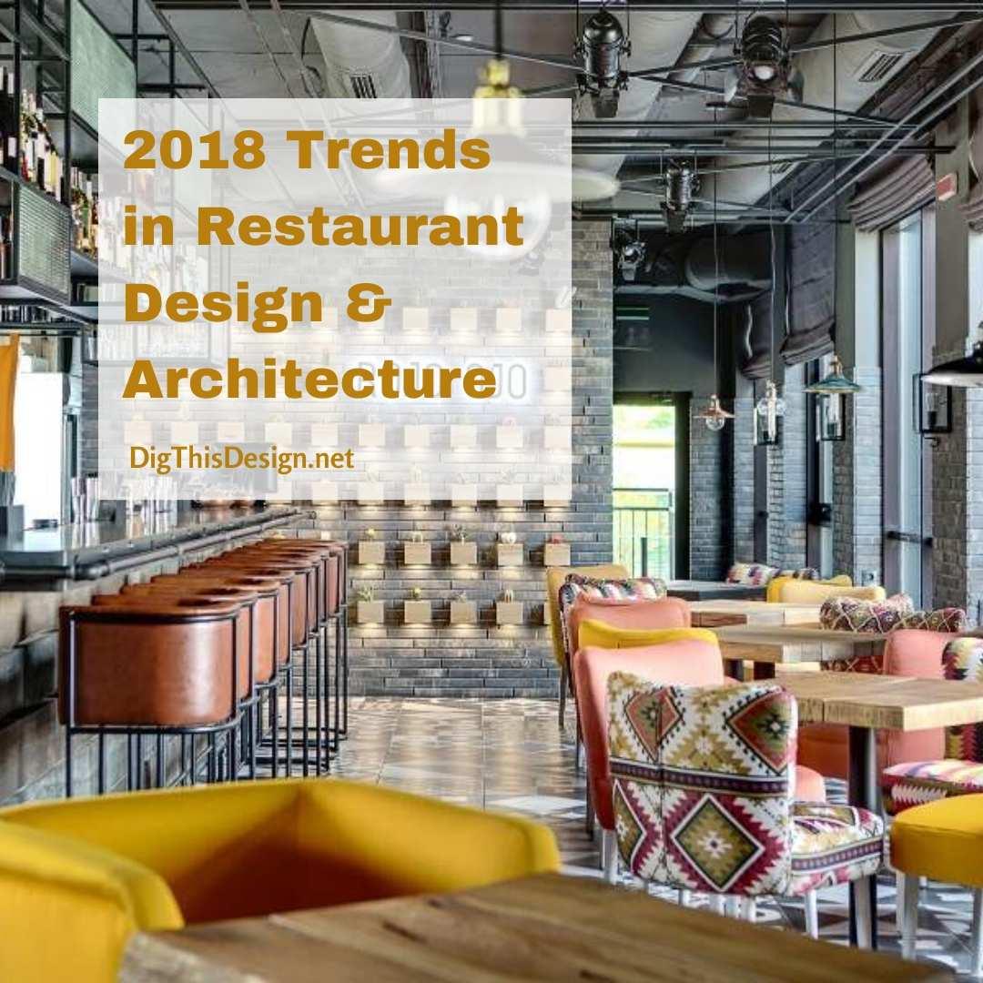 2018 Trends in Restaurant Design & Architecture
