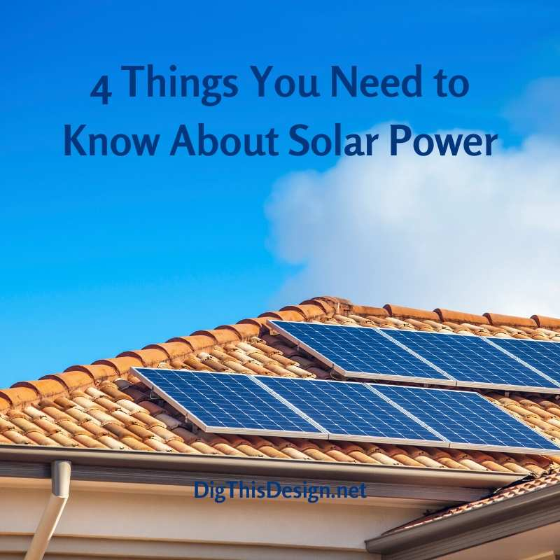 4 Things You Need to Know About Solar Power