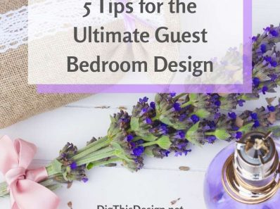 5 Tips for the Ultimate Guest Bedroom Design
