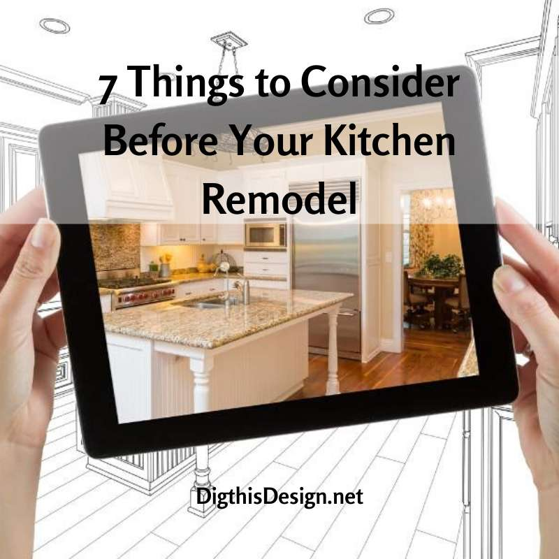 7 Things to Consider Before Your Kitchen Remodel