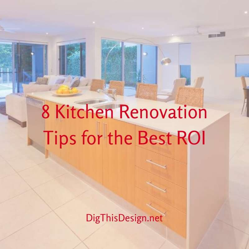 8 Kitchen Renovation Tips for the Best ROI