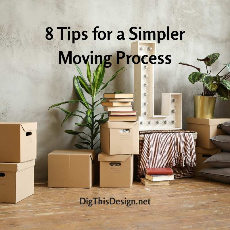 8 Tips for a SimplerMoving Process