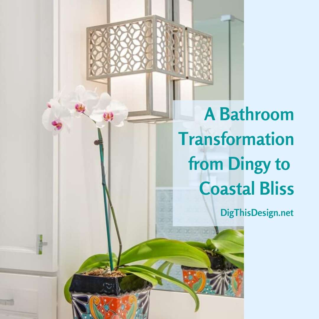 A Bathroom Transformationfrom Dingy to a Coastal Bliss