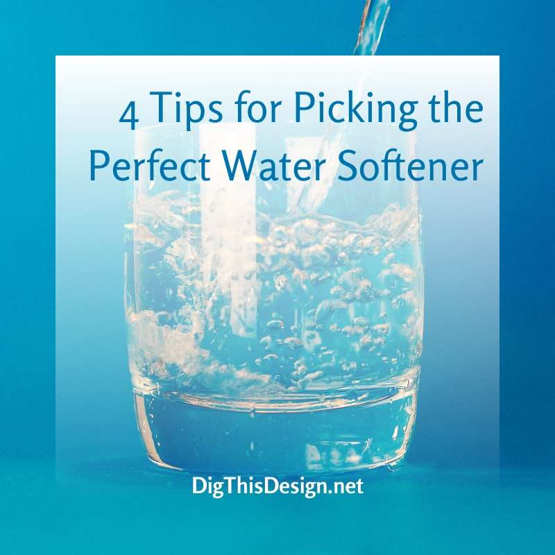 4 Tips for Picking the Perfect Water Softener