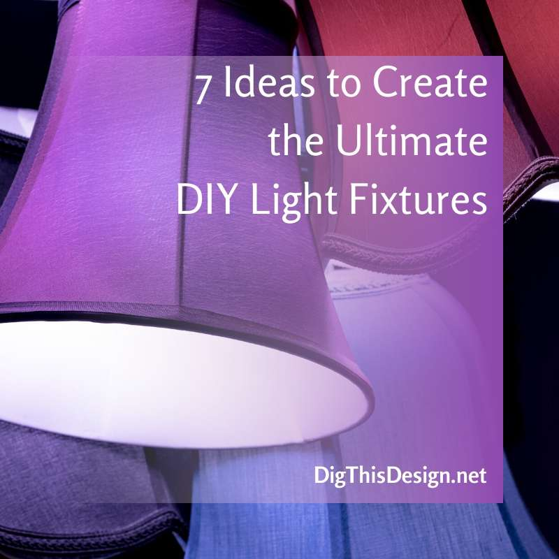 Create DIY Light Fixtures