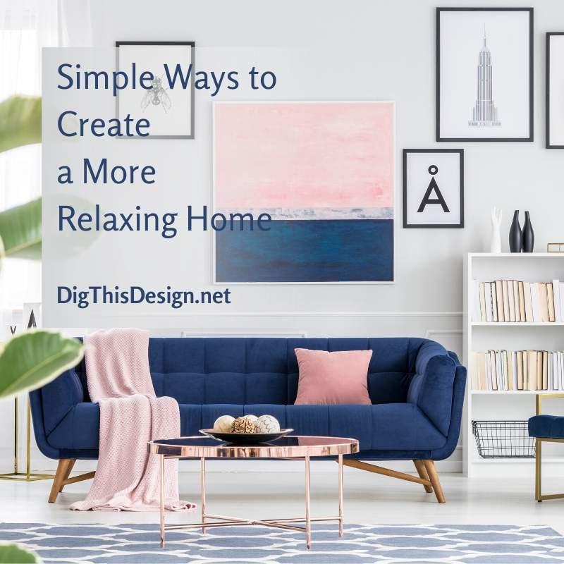 Simple Ways to Createa More Relaxing Home