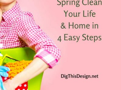 Spring Clean Your Life and Home in 4 Easy Steps