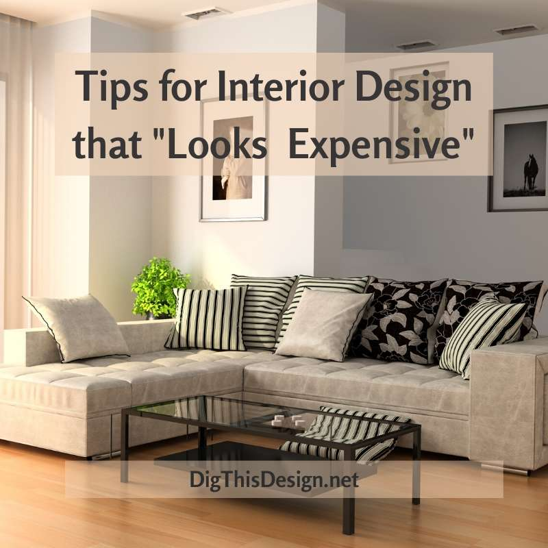 Tips for an Interior Design that Looks Expensive