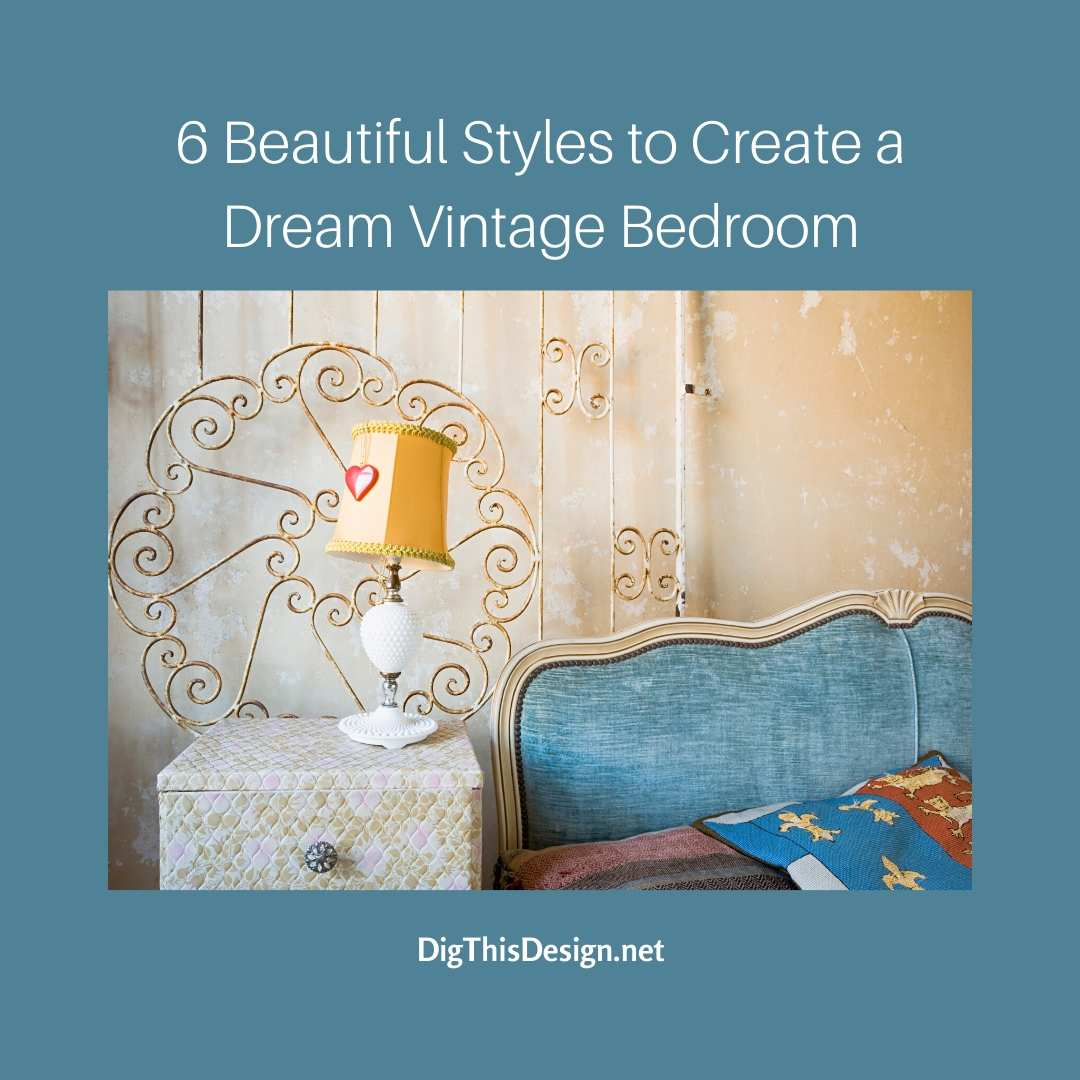 Create Your Dream Vintage Bedroom