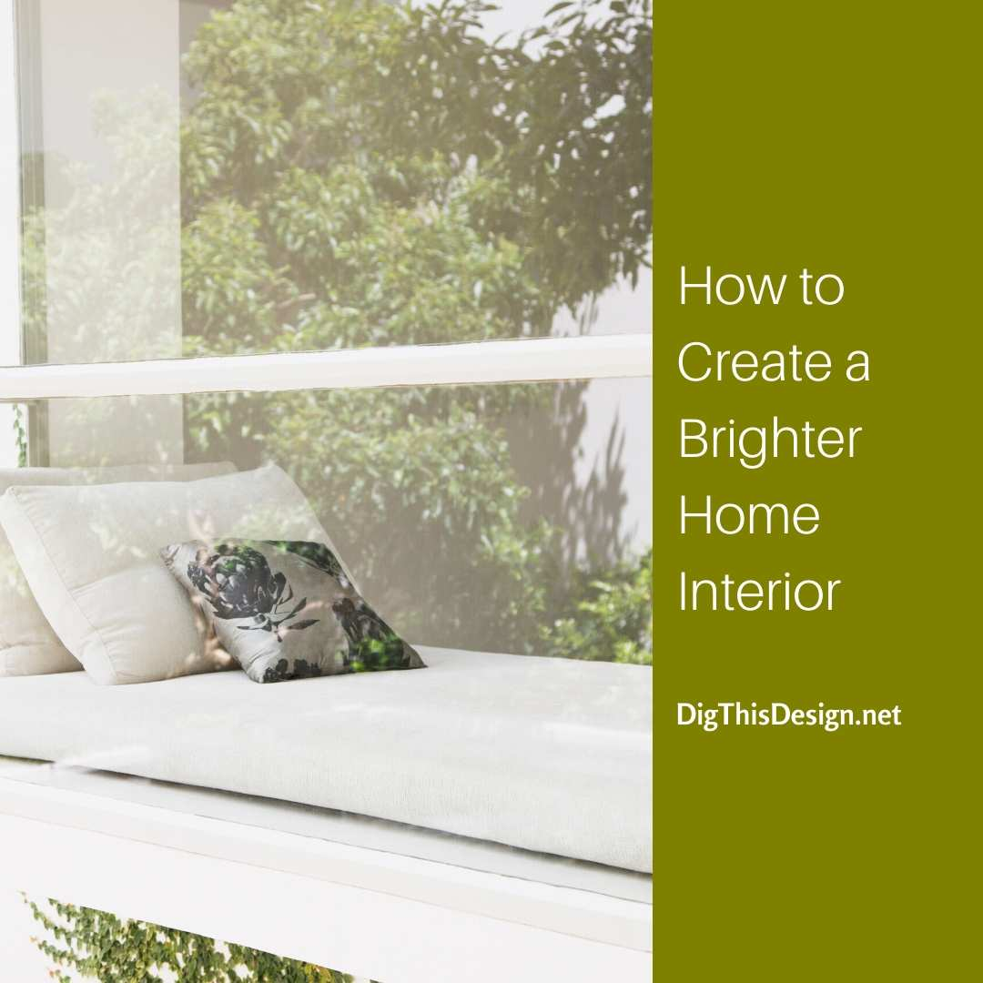 How to Create a Brighter Home Interior
