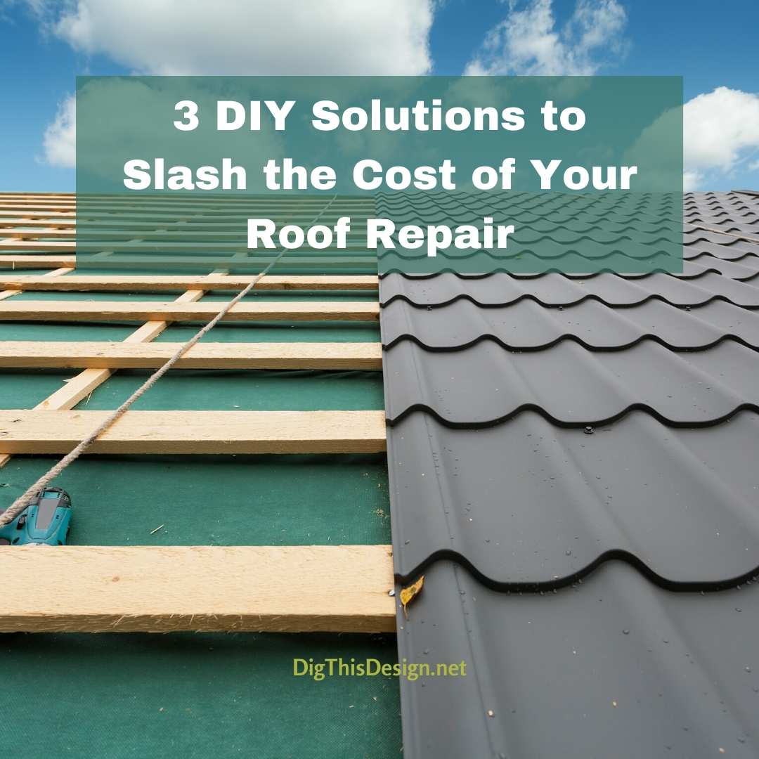 Slash the cost of roof repair