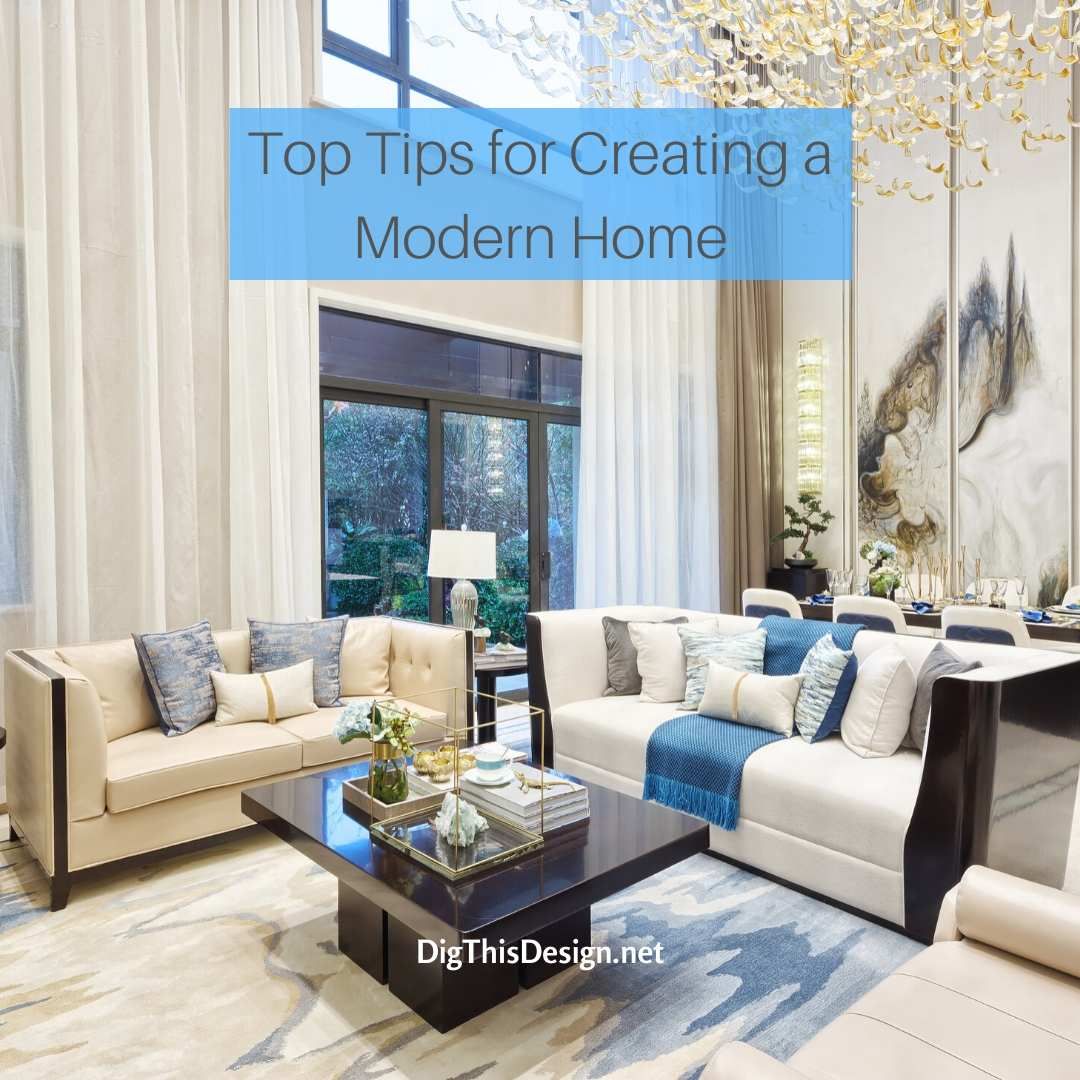 Tips for Creating a Modern Home