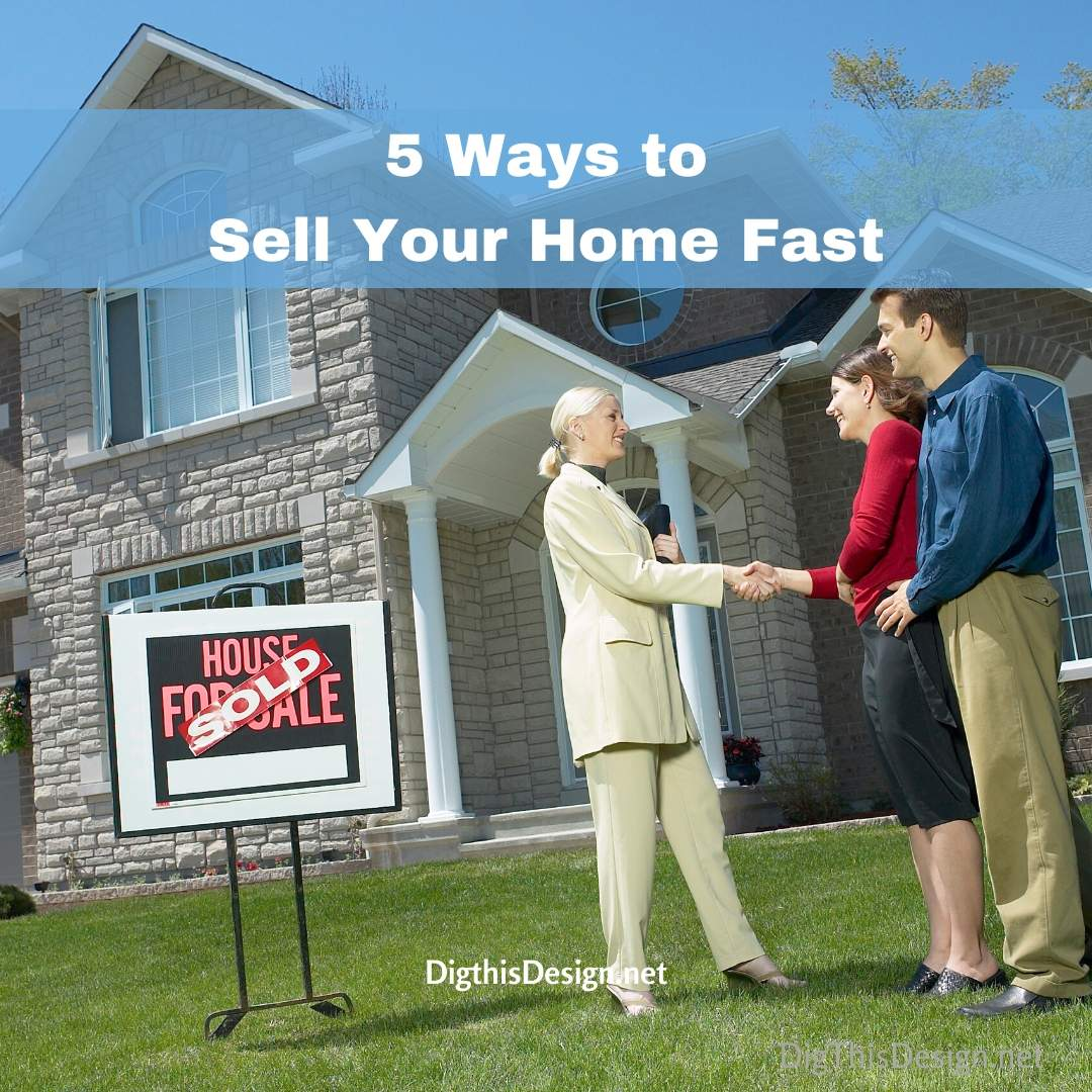 Ways to Sell Your Home Fast