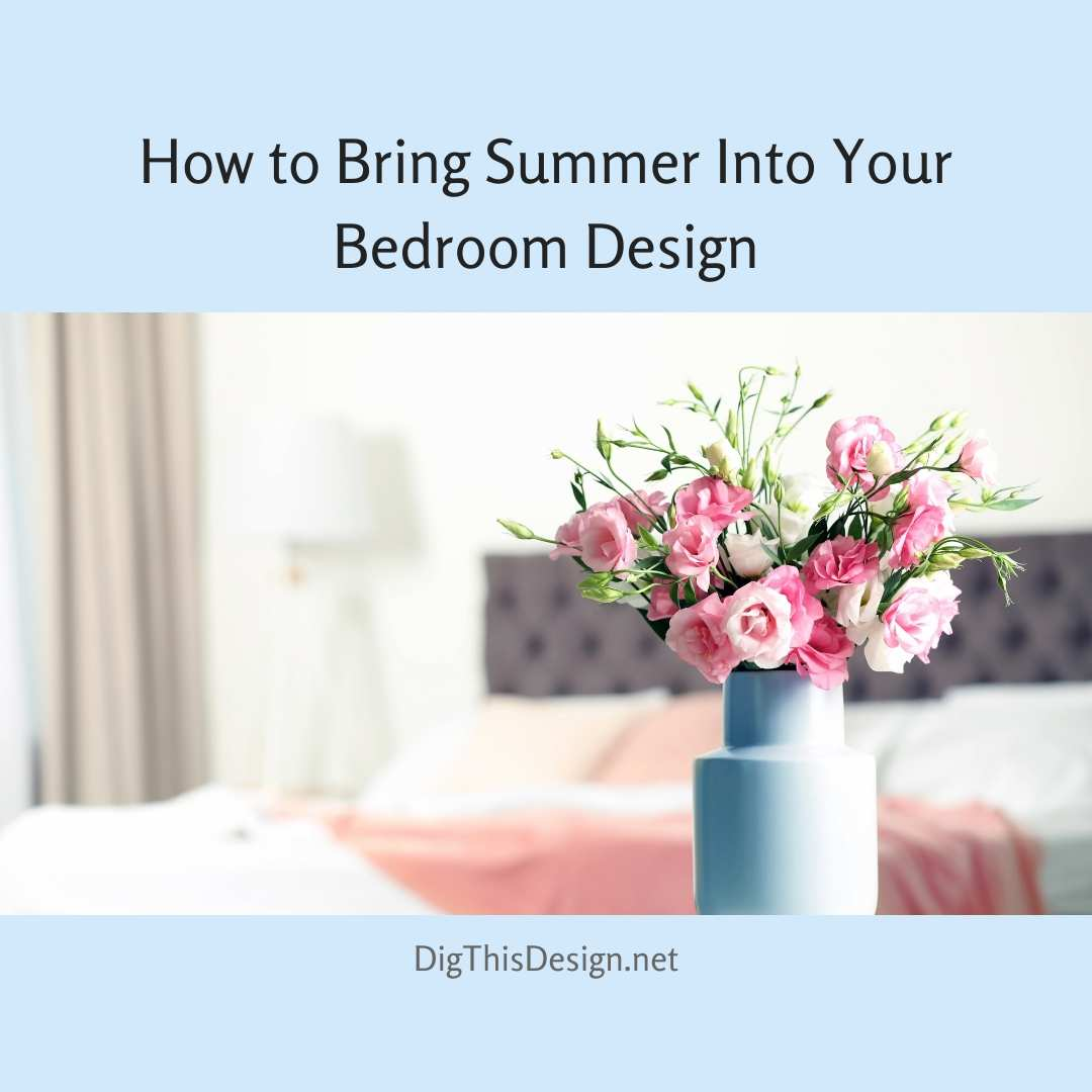 Bring Summer Into Your Bedroom Design