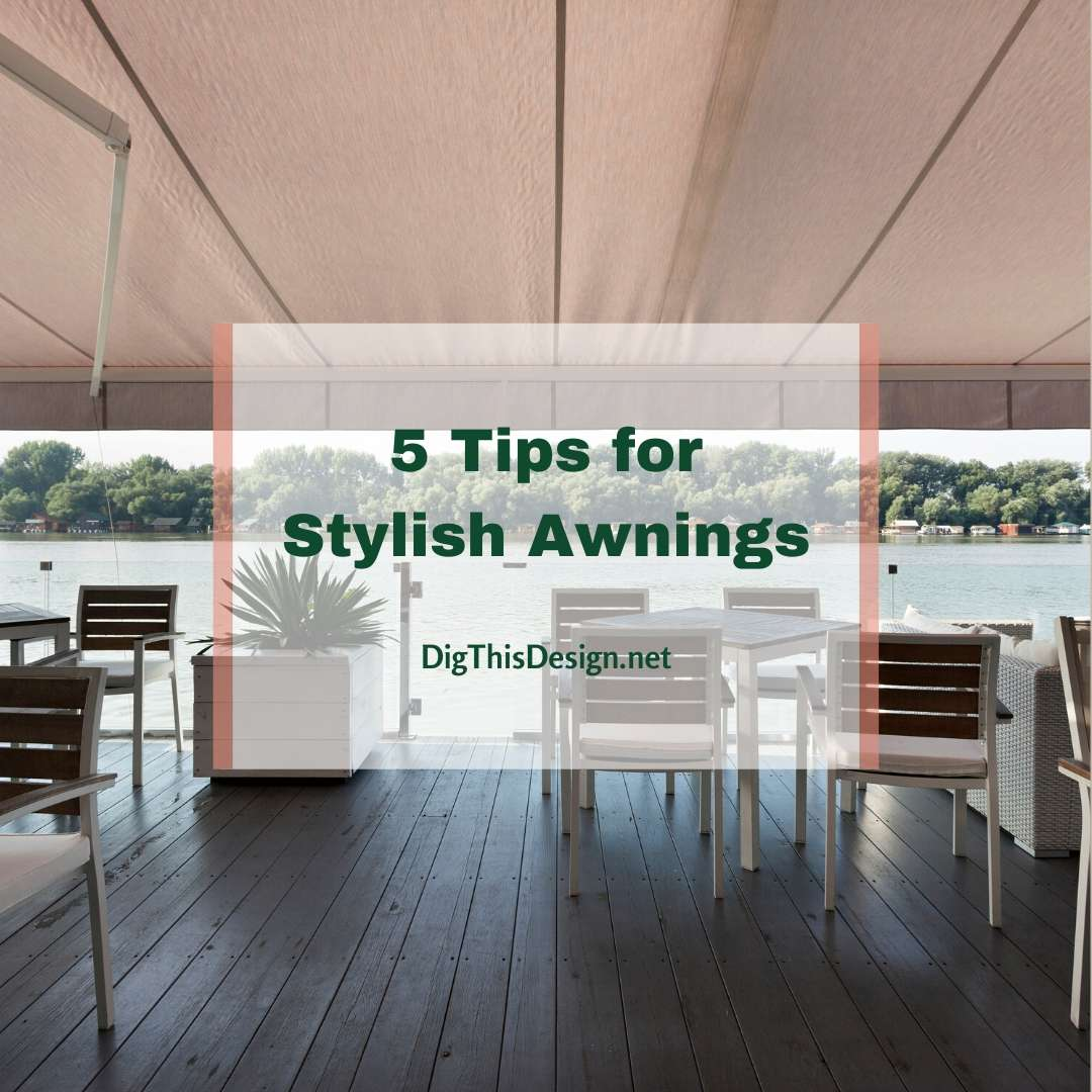 5 Tips for Stylish Awnings
