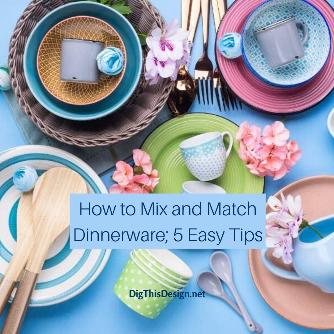 How to Mix and Match Dinnerware