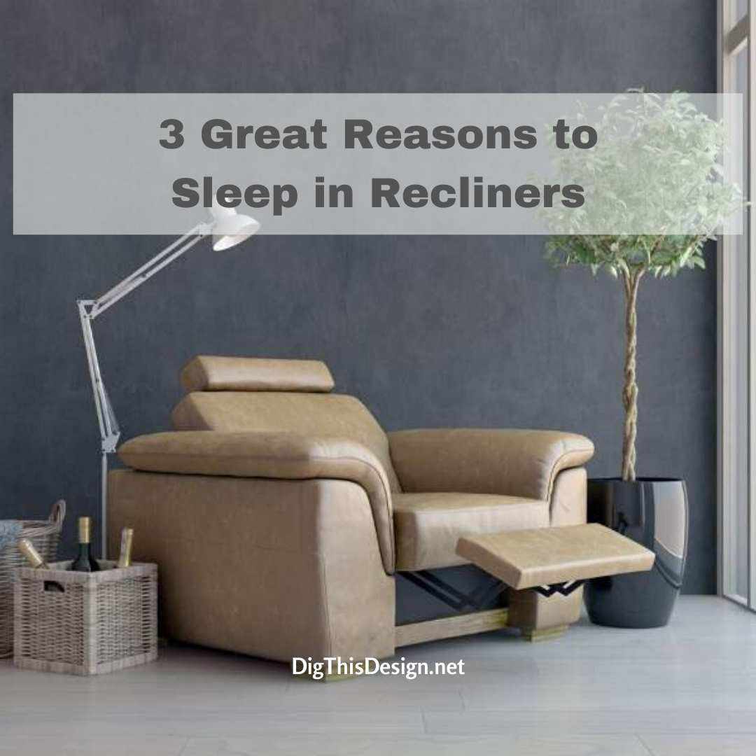 3 Great Reasons to Sleep in Recliners
