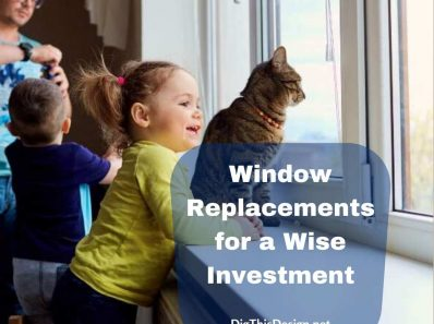 Window Replacements a Wise Investment