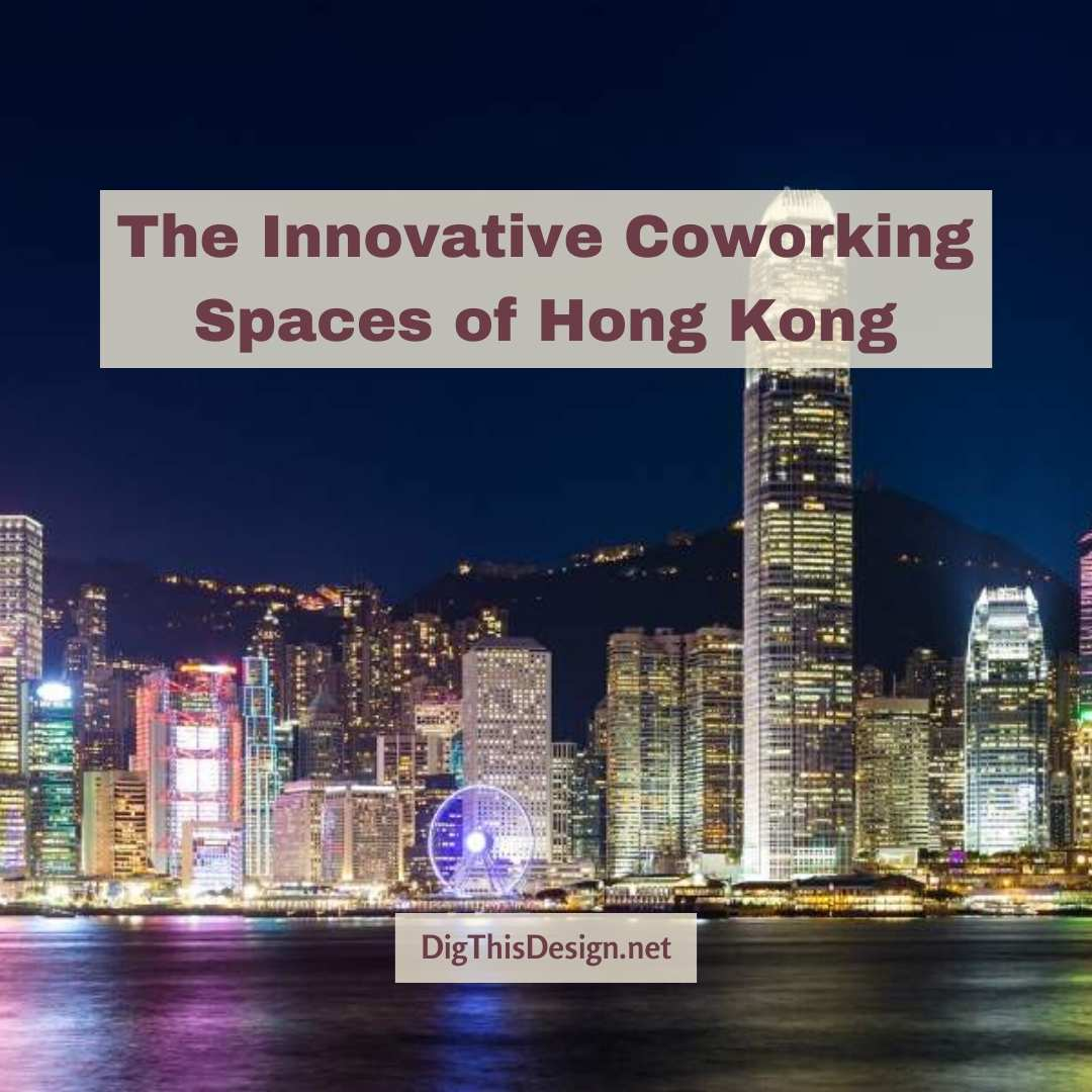 Innovative Coworking Spaces of Hong Kong
