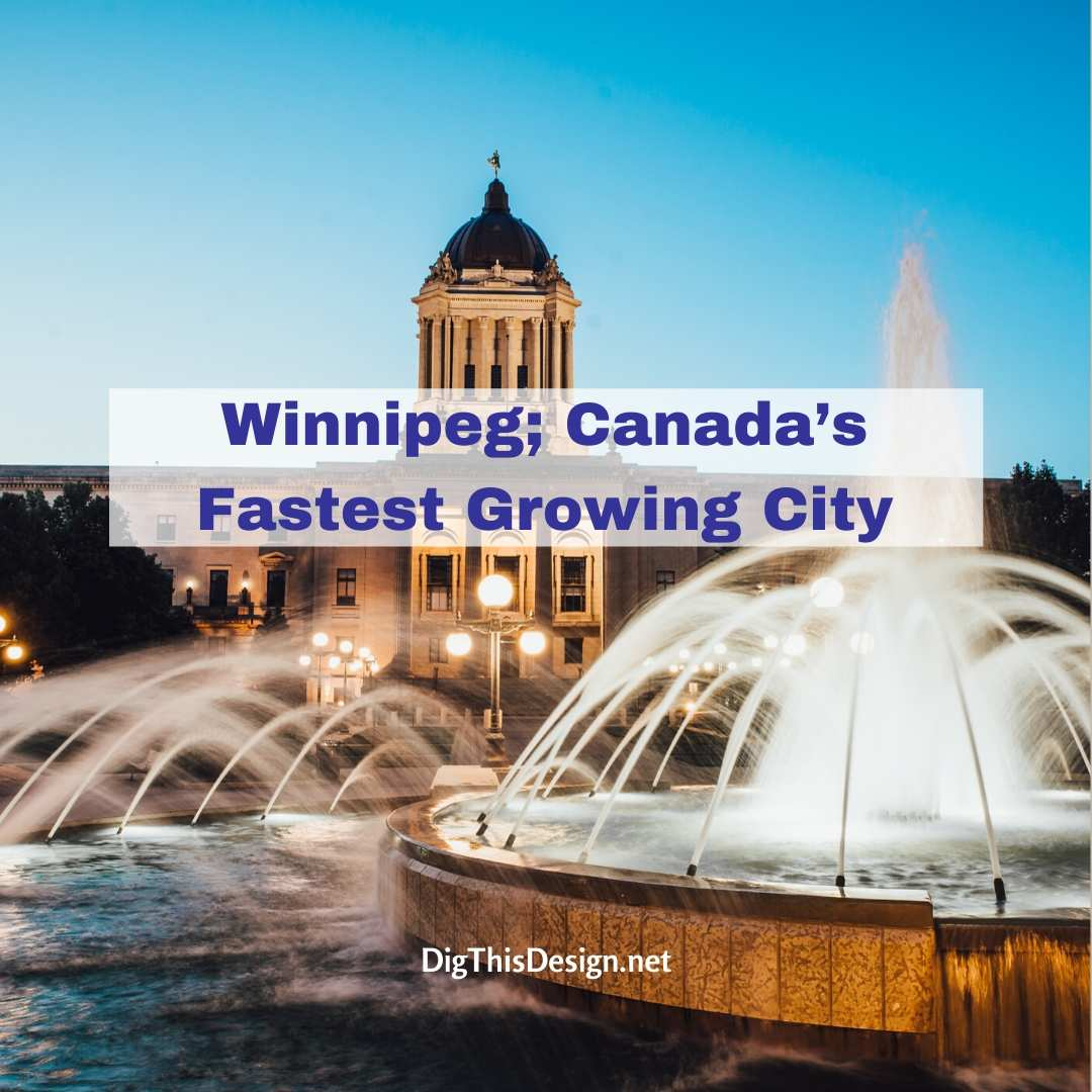 Winnipeg; Canadas Fastest Growing City
