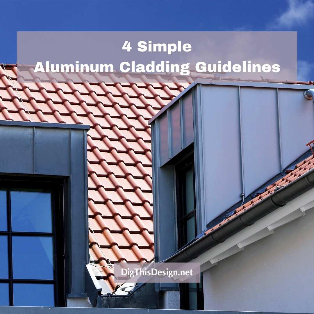 4 Simple Aluminum Cladding Guidelines