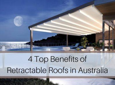 4 Top Benefits of Retractable Roofs in Australia