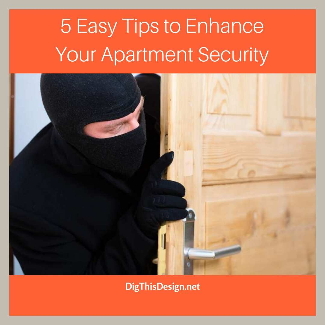 5 Easy Tips to Enhance Your Apartment Security