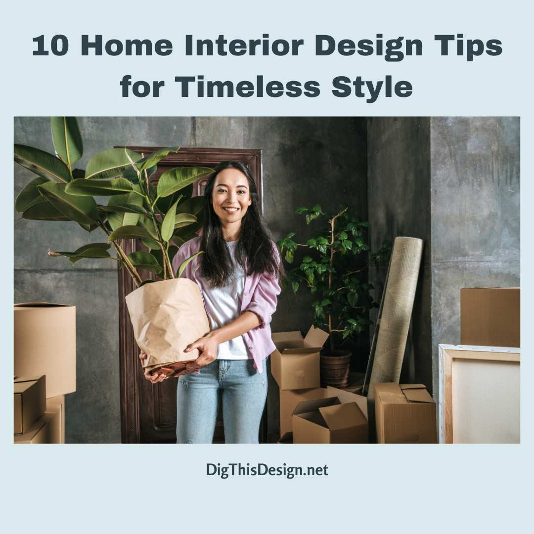 Interior Design Tips for Timeless Style