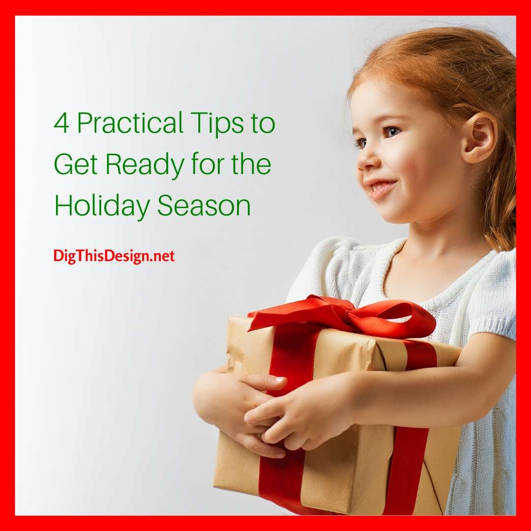 4 Practical Tips to Get Ready for the Holiday Season