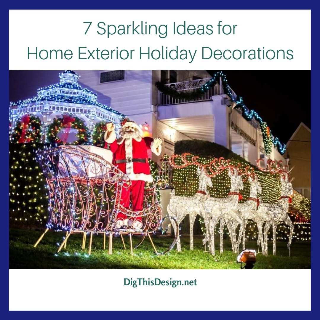 7 Sparkling Ideas for Home Exterior Holiday Decorations