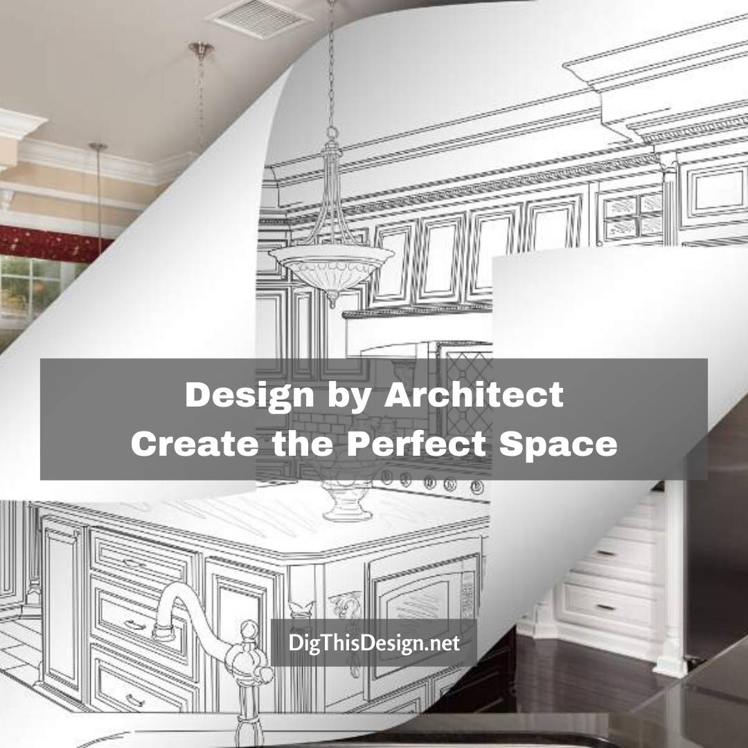 Design by Architect Create the Perfect Space