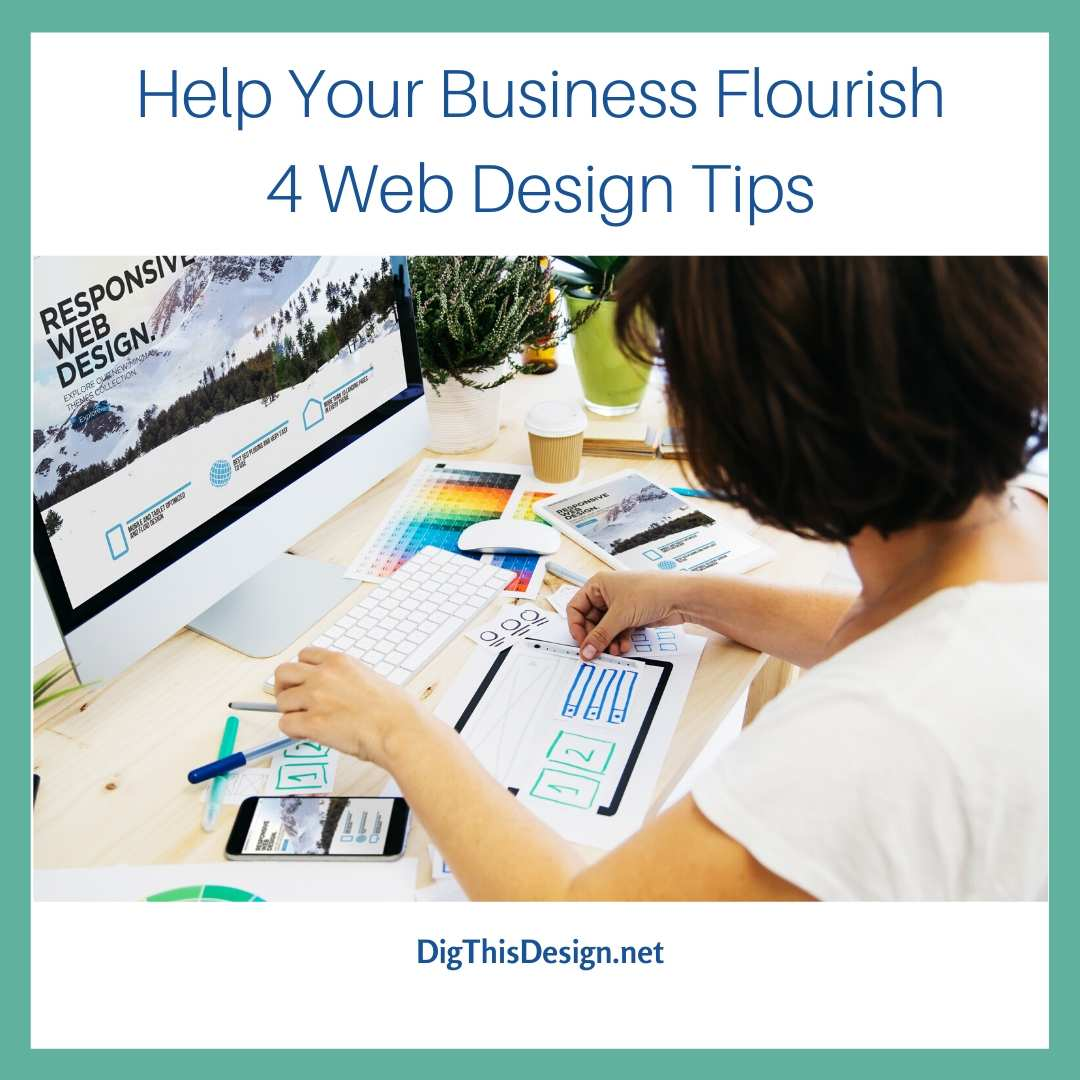 Help Your Business Flourish 4 Web Design Tips