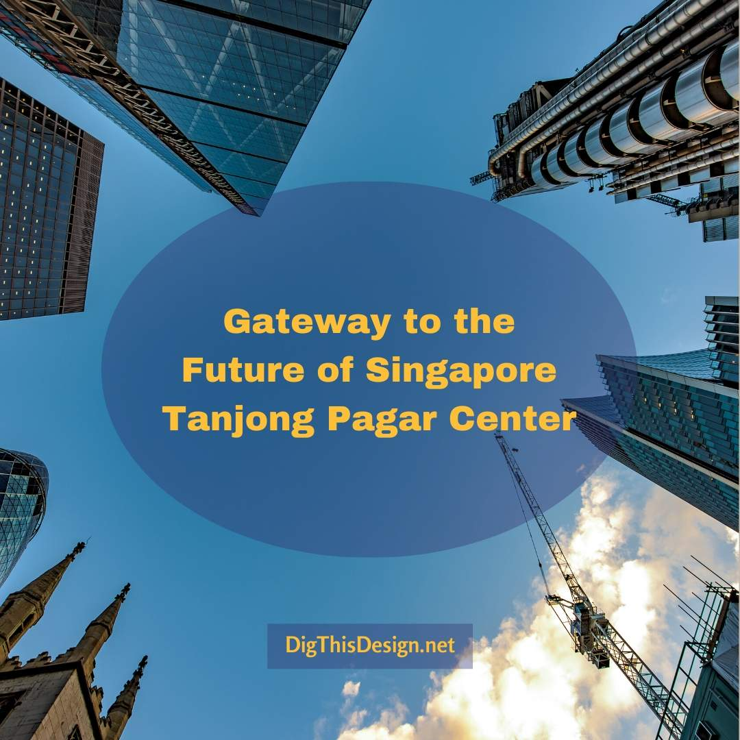 Tanjong Pagar Center Gateway to the Future of Singapore