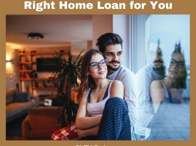 3 Steps to Choose the Right Home Loan for You