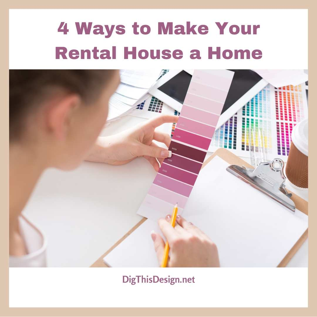 4 Ways to Make Your Rental House a Home