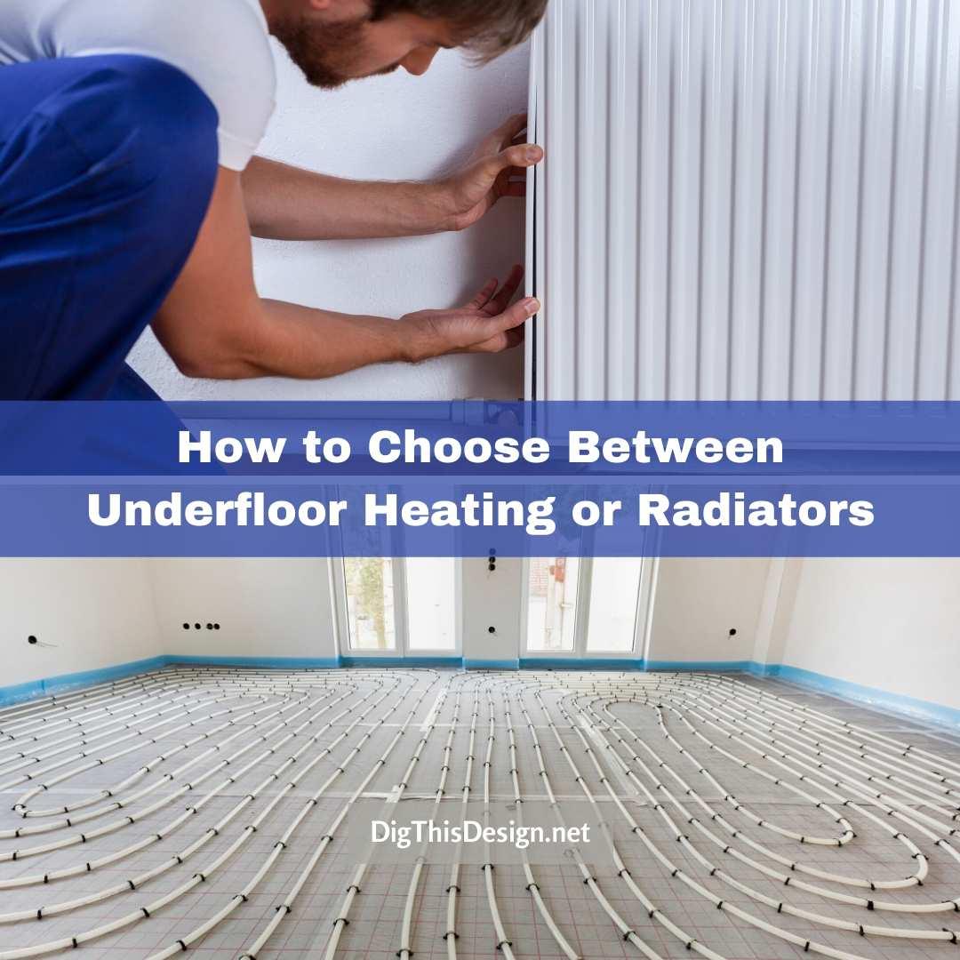 How to Choose Between Underfloor Heating or Radiators
