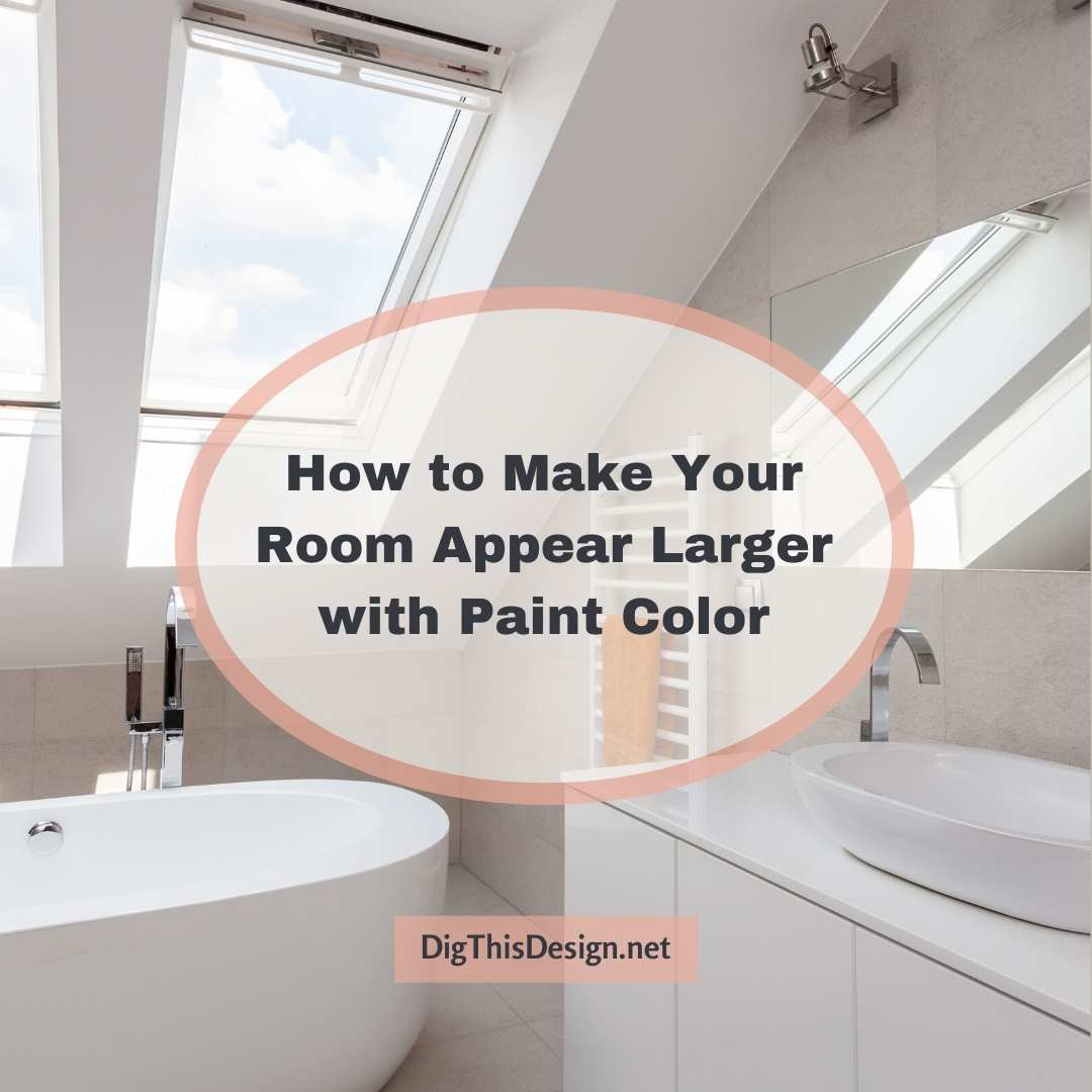 How to Make Your Room Appear Larger with Paint Color