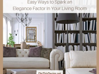 How to Spark an Elegance Factor in Your Living Room