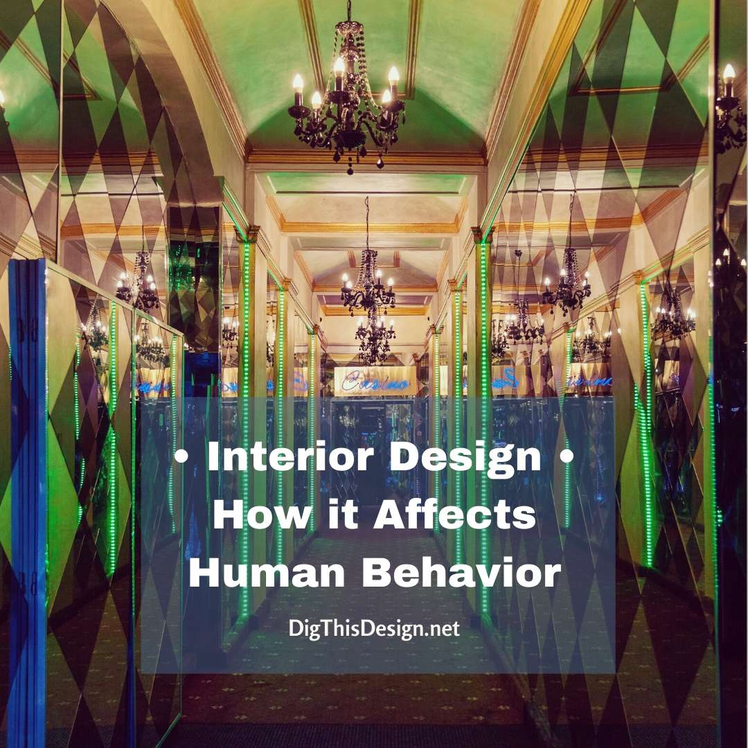 Interior Design • How it Affects Human Behavior