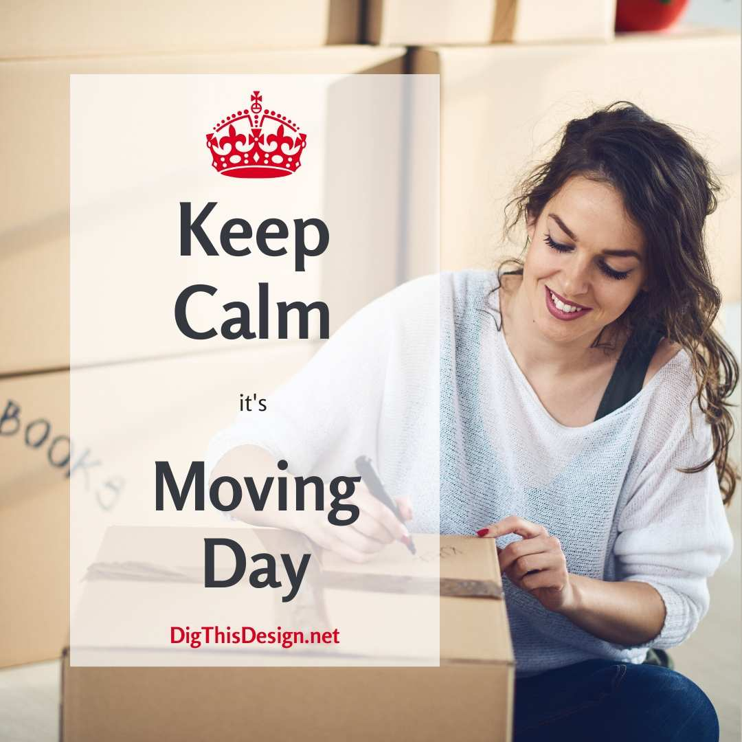 Keep Calm It's Moving Day