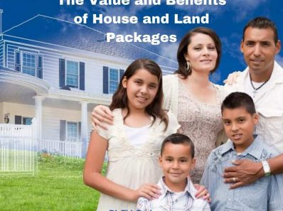 The Value and Benefits of House and Land Packages