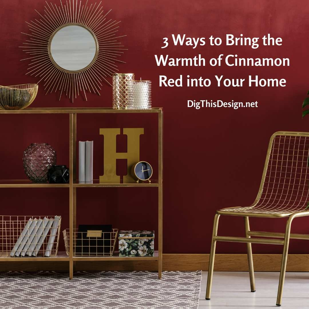 Bring the Warmth of Cinnamon into Your Home