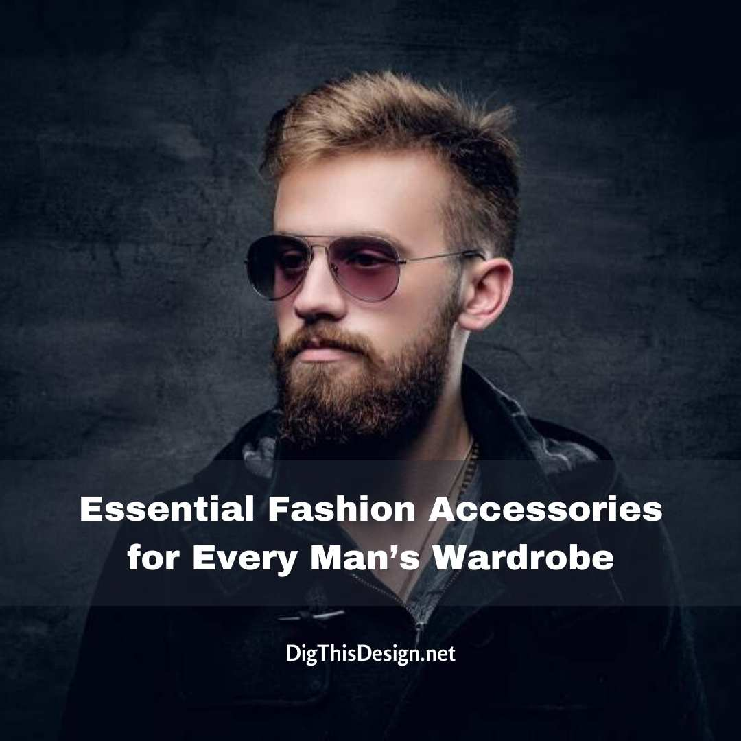 Essential Fashion Accessories