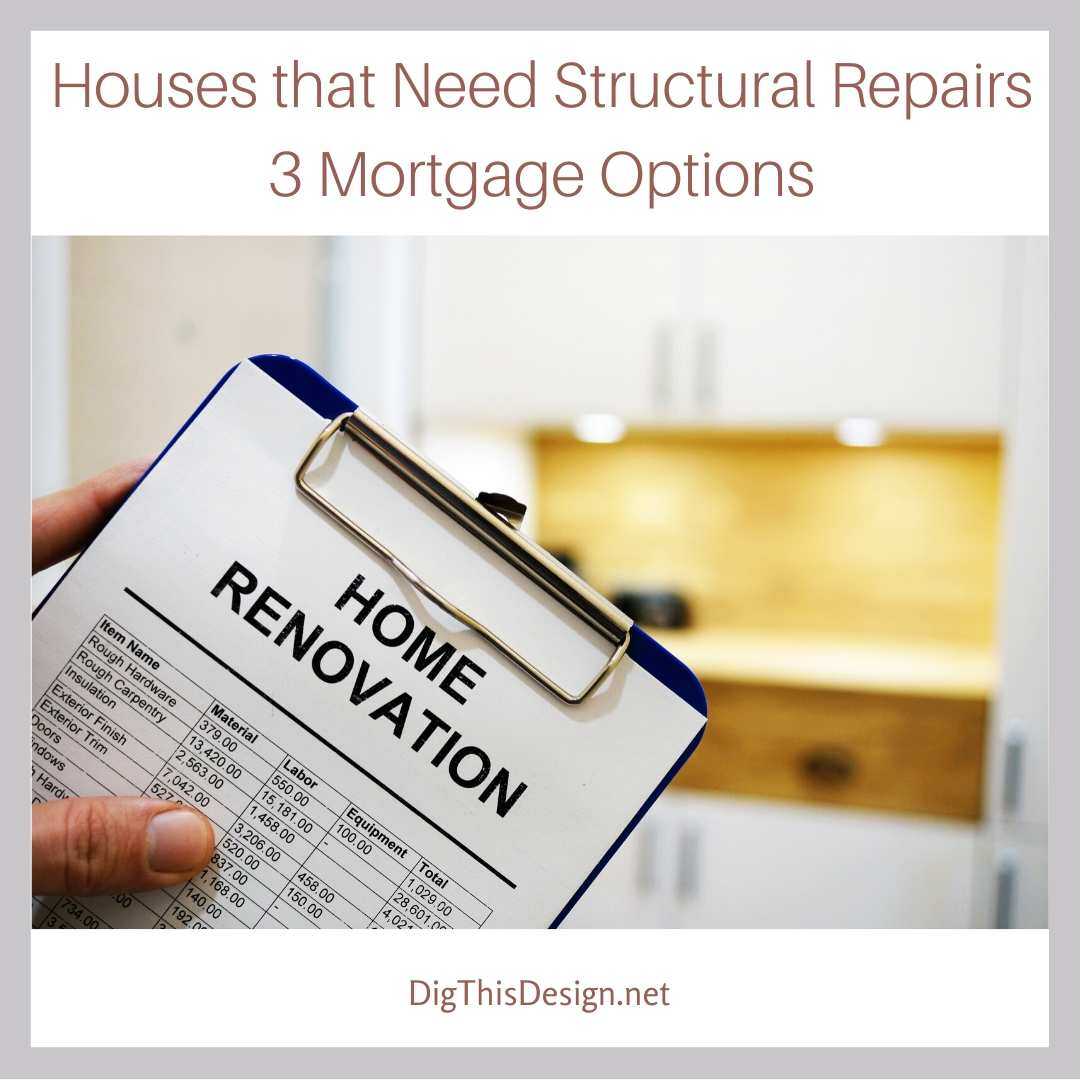Houses that Need Structural Repairs 3 Mortgage Options