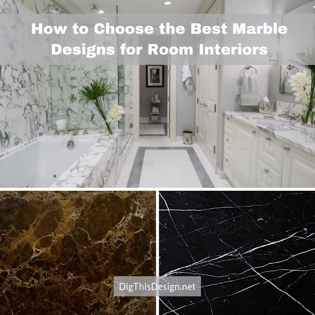 How to Choose the Best Marble Designs for Room Interiors
